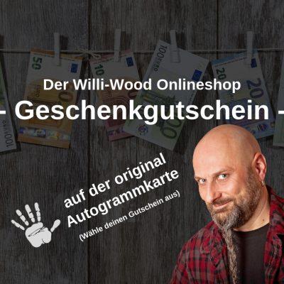 Der original Willi-Wood Geschenkgutschein